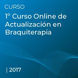 1er Curso Online de Actualización en Braquiterapia