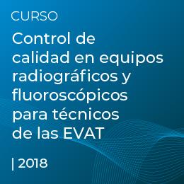 Control de calidad en equipos radiográficos y fluoroscópicos para técnicos de las EVAT