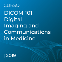 DICOM 101. Digital Imaging and Communications in Medicine