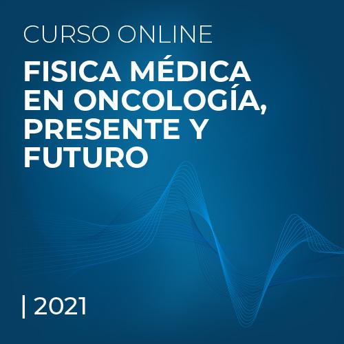 Física Médica en Oncología, presente y futuro